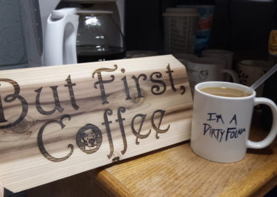 """""""But First, Coffee"""""""