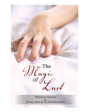 Magic of Lust - Tawney Seren and Cordelia Michaelson - Dirty Folk