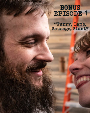 Bonus Episode 1 - Furry, Lamb, Sausage, Slant. Dirty Folk.
