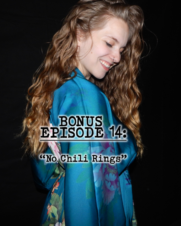 Bonus Episode 14: No Chili Rings